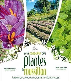 A la conquête des plantes à parfum, aromatiques et médicinales du Roussillon - trabucaire - 9782849742532 -
