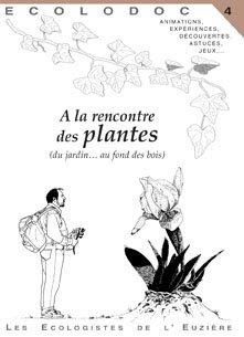 À la rencontre des plantes - les ecologistes de l'euziere - 9782906128095 -