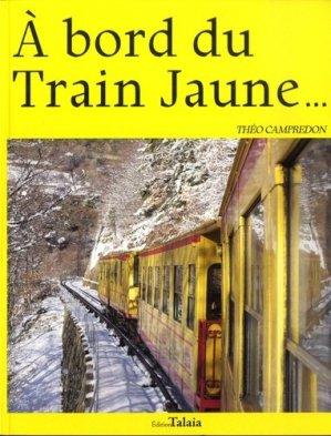 A bord du Train Jaune... - talaia - 9782917859780 -