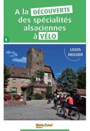 A la découverte des spécialités alsaciennes à vélo - Editions Saint Brice - 9782918854197 -