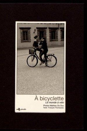 A bicyclette. Le monde à vélo - Images Plurielles - 9782919436385 -