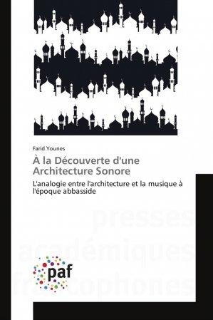 À la Découverte d'une Architecture Sonore - presses académiques francophones - 9783841626981 -