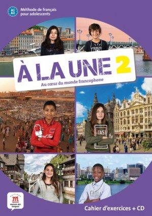 A la Une, au Coeur du Monde Francophone 2 : Méthode de Français pour Adolescents A1-A2 - maison des langues - 9788417260903 -