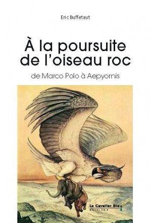 A la poursuite de l'Oiseau Roc - Editions Le Cavalier Bleu - 9791031804101 -