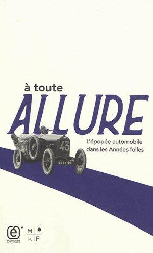 A toute allure : l'épopée automobile dans les Années folles - mfk - 9791092305555 -