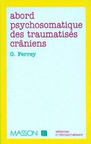 Abord psychosomatique des traumatisés craniens - elsevier / masson - 9782225847042 -