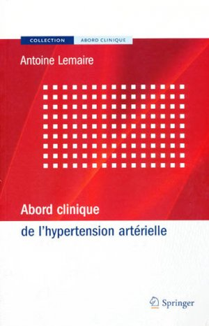 Abord clnique de l'hypertension artérielle - springer - 9782287220852