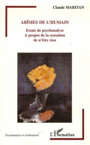 Abîmes de l'humain. Essais de psychanalyse A propos de la sensation de n'être rien - l'harmattan - 9782296002135 -