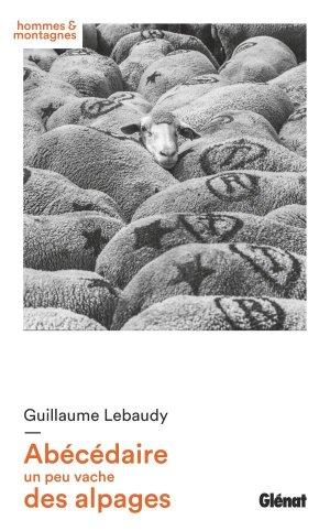 Abécédaire un peu vache des alpages - Glénat - 9782344047323 -