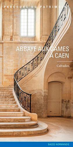 Abbaye aux Dames à Caen - Lieux Dits - 9782362191107 -