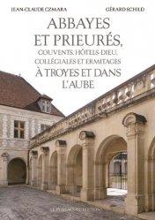 Abbayes et prieurés à Troyes et dans l'Aube - Le Pythagore - 9782372310765 -