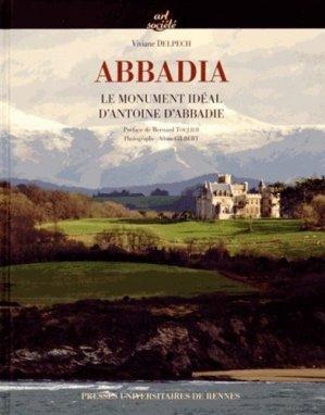 Abbadia. Le monument idéal d'Antoine d'Abbadie - presses universitaires de rennes - 9782753535626 -