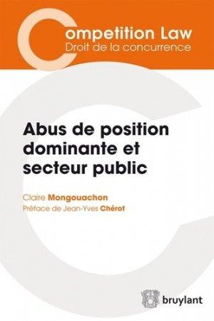 Abus de position dominante et secteur public. L'application par les autorités de concurrence du droit des abus de position dominante aux opérateurs publics - bruylant - 9782802735786 -