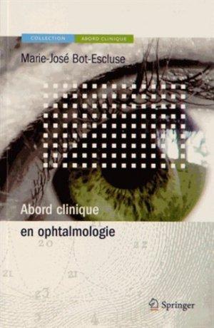 Abord clinique en ophtalmologie - springer - 9782817800905