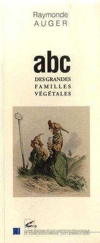 ABC des grandes familles végétales - Canopé - CRDP de Bordeaux - 9782866172923 -