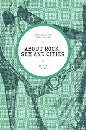 About Rock, Sex and Cities - Mediapop - 9782918932000 -