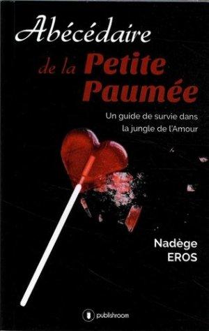 Abécédaire de la petite paumée. Un guide de survie dans la jungle de l'amour - Publishroom Factory - 9791023605037 -