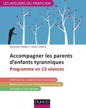 Accompagner les parents d'enfants tyranniques - dunod - 9782100767588 -