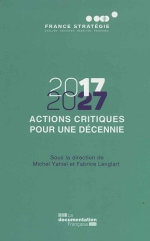 Actions critiques pour une décennie (2017-2027) - La Documentation Française - 9782111453210 -