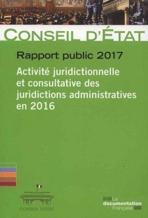 Activité juridictionnelle et consultative des juridictions administratives en 2016. Rapport public - La Documentation Française - 9782111454248 -