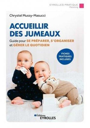 Accueillir des jumeaux. Guide pour aider les parents à se préparer, s'organiser et gérer le quotidien - Eyrolles - 9782212574227 -