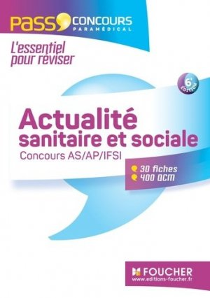 Actualité sanitaire et sociale - Concours AS - AP - IFSI 2016 - - foucher - 9782216133086 -