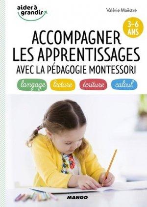 Accompagner les apprentissages avec la pédagogie Montessori. 3-6 ans - mango - 9782317012570 -