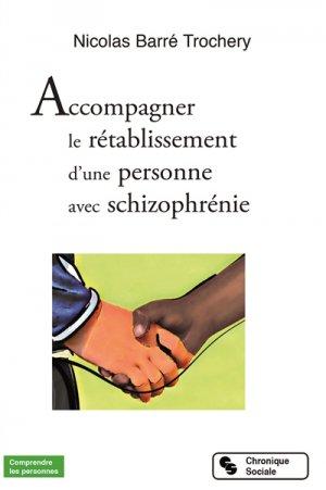 Accompagner le rétablissement d'une personne avec schizophrénie - chronique sociale - 9782367173917 -