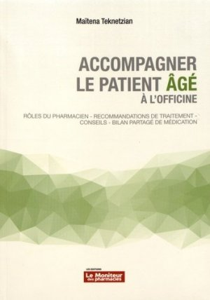 Accompagner le patient âgé à l'officine - le moniteur des pharmacies - 9782375190449 -