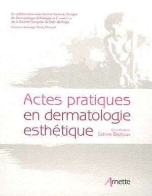 Actes pratiques en dermatologie esthétique - arnette - 9782718412887 -