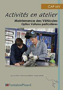Activités en atelier Maintenance des Véhicules Automobiles Option Véhicules particuliers CAP - fontaine picard - 9782744628962 -