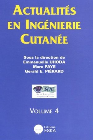 Actualités en ingénierie cutanée Volume 4 - eska - 9782747208505 -