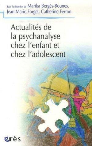 Actualités de la psychanalyse chez l'enfant et chez l'adolescent - Erès - 9782749206868 -