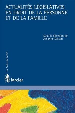 Actualités législatives en droit de la personne et de la famille - Éditions Larcier - 9782807903722 -