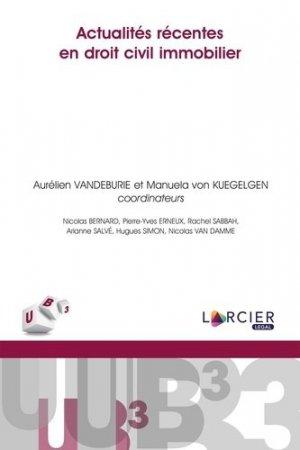 Actualités récentes en droit civil immobilier - Éditions Larcier - 9782807918672 -