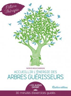 Accueillir l'énergie des arbres guérisseurs - rustica - 9782815308687 -