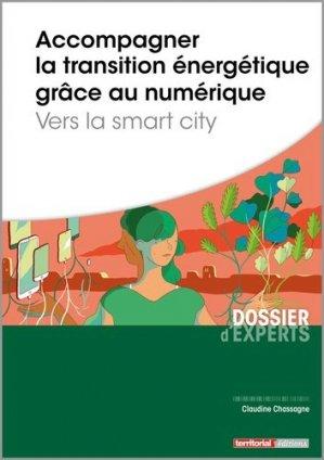 Accompagner la transition énergétique grâce au numérique - Vers la smart city - territorial - 9782818614785 -