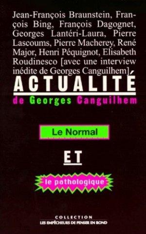 Actualité de Georges Canguilhem - les empecheurs de penser en rond - 9782843240713 -