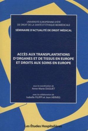 Accès aux transplantations d'organes et de tissus en Europe et droits aux soins en Europe - les etudes hospitalieres - 9782848741215 -