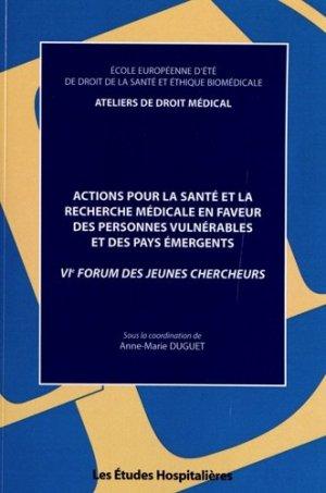 Actions pour la santé et la recherche médicale en faveur des personnes vulnérables et des pays émergents - les etudes hospitalieres - leh édition - 9782848743783 -