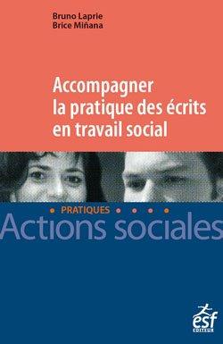 Accompagner la pratique des écrits en travail social - esf editeur - 9782850863202 -