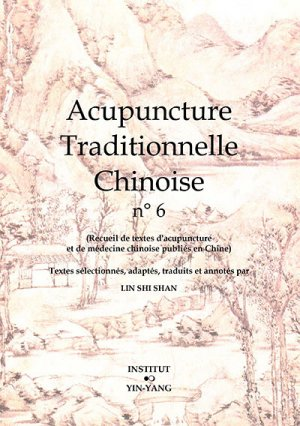 Acupuncture Traditionnelle Chinoise 6 - institut yin yang - 9782910589202