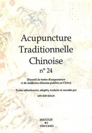 Acupuncture Traditionnelle Chinoise 24 - institut yin yang - 9782910589448 -