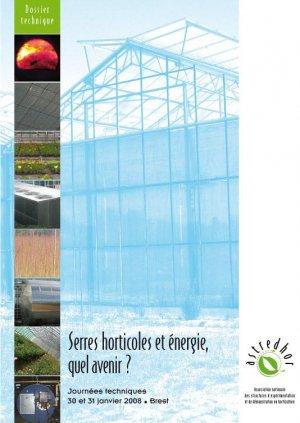 Actes des journées techniques - Serres horticoles et énergie, quel avenir ? - astredhor - 9782912664198 -