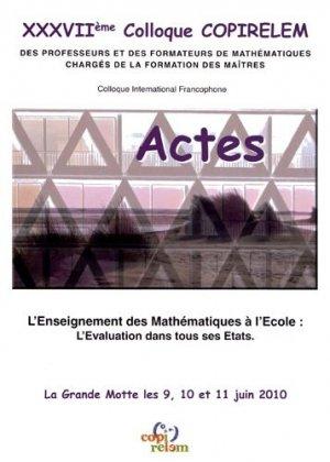 Actes du XXXVIIe colloque COPIRELEM, La Grande Motte les 9, 10 et 11 juin 2010 - ARPEME - 9782917294055 -