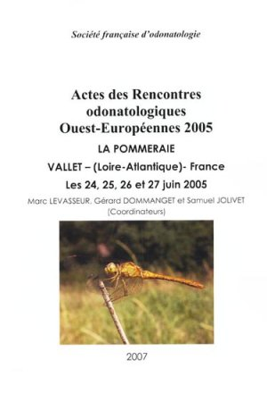 Actes des Rencontres odonatologiques Ouest-Européenne 2005 - societe francaise d'odonatologie - 9782950729170 -