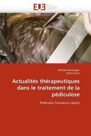Actualités thérapeutiques dans le traitement de la pédiculose - universitaires europeennes - 9786131528989 -
