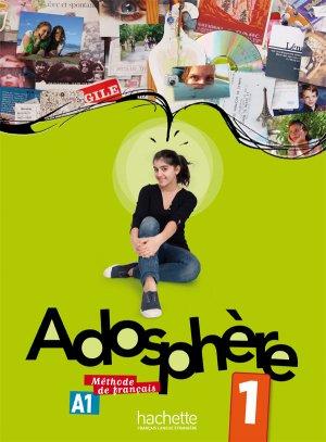 ADOSPHERE 1 A1 LIVRE ELEVE + CD - hachette - 9782011557087 -