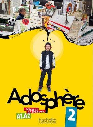 ADOSPHERE 2 A1 A2 LIVRE ELEVE + CD - hachette - 9782011557155 -