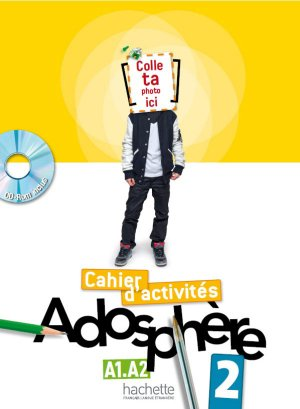 ADOSPHERE 2 A1 A2 CAHIER ACTIVITES + CD - hachette - 9782011557179 -